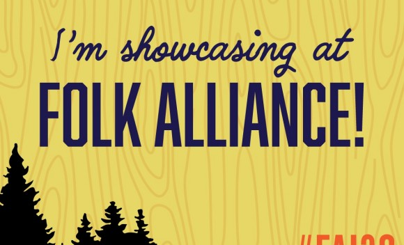 I'm showcasing at Folk Alliance